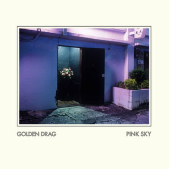 'Pink Sky' by Golden Drag, album review for Northern Transmissions by Leslie Chu