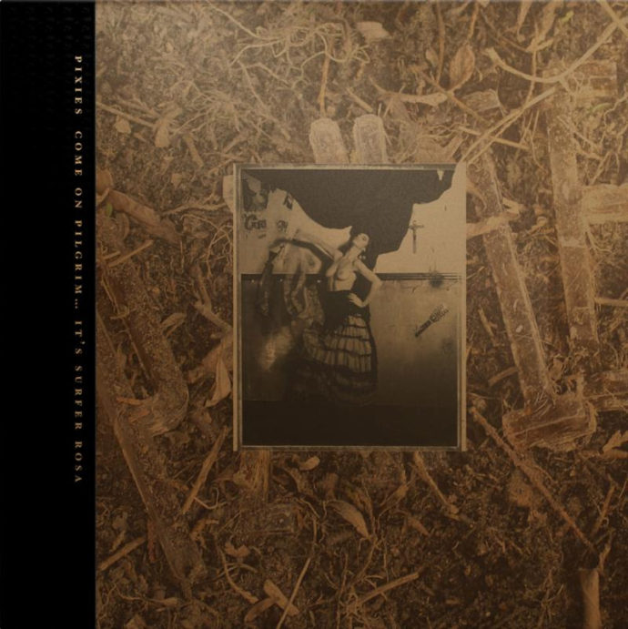 Pixies announce 30th anniversary editions of Surfer rosa and Come on Pilgrim available via 4AD