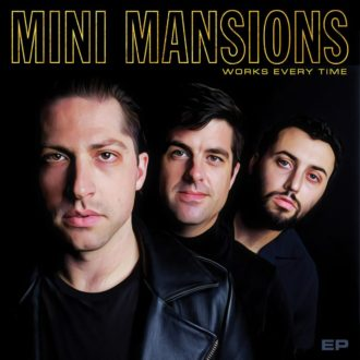 Mini Mansions Works Every Tie Review For Northern Transmissions