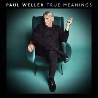 Paul Weller True Meanings Review For Northern Transmissions