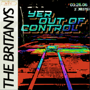 """Northern Transmissions' 'Video of the Day' is """"Yer Out Of Control,"""" by the Britanys."""