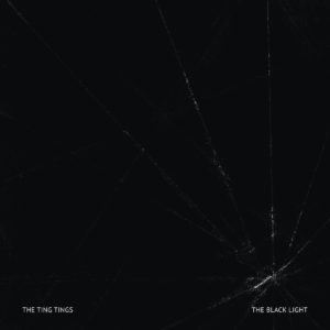 The Ting Tings The Black Light Review For Northern Transmissions