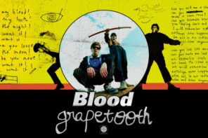 """""""Blood"""" by Grapetooth is Northern Transmissions 'Song of the Day.'"""