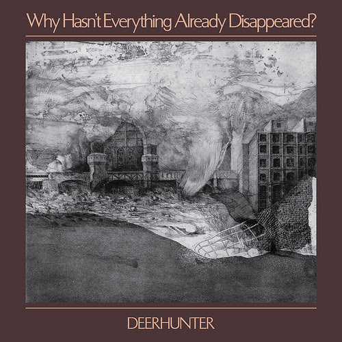 Deerhunter announce new full-length 'Why Hasn't Everything Already Disappeared?' Out Jan 18, 2019 via 4AD