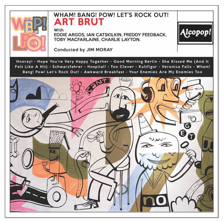 Art Brut Wham Bang Pow Let's Rock Out Review For Northern Transmissions