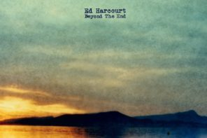Ed Harcourt Beyond The End Review For Northern Transmissions