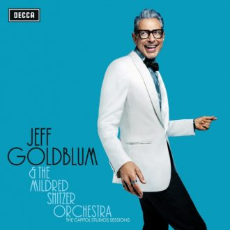 Jeff Goldblum & The Mildred Snitzer Orchestra 'The Capitol Studios Sessions' Review For Northern Transmissions