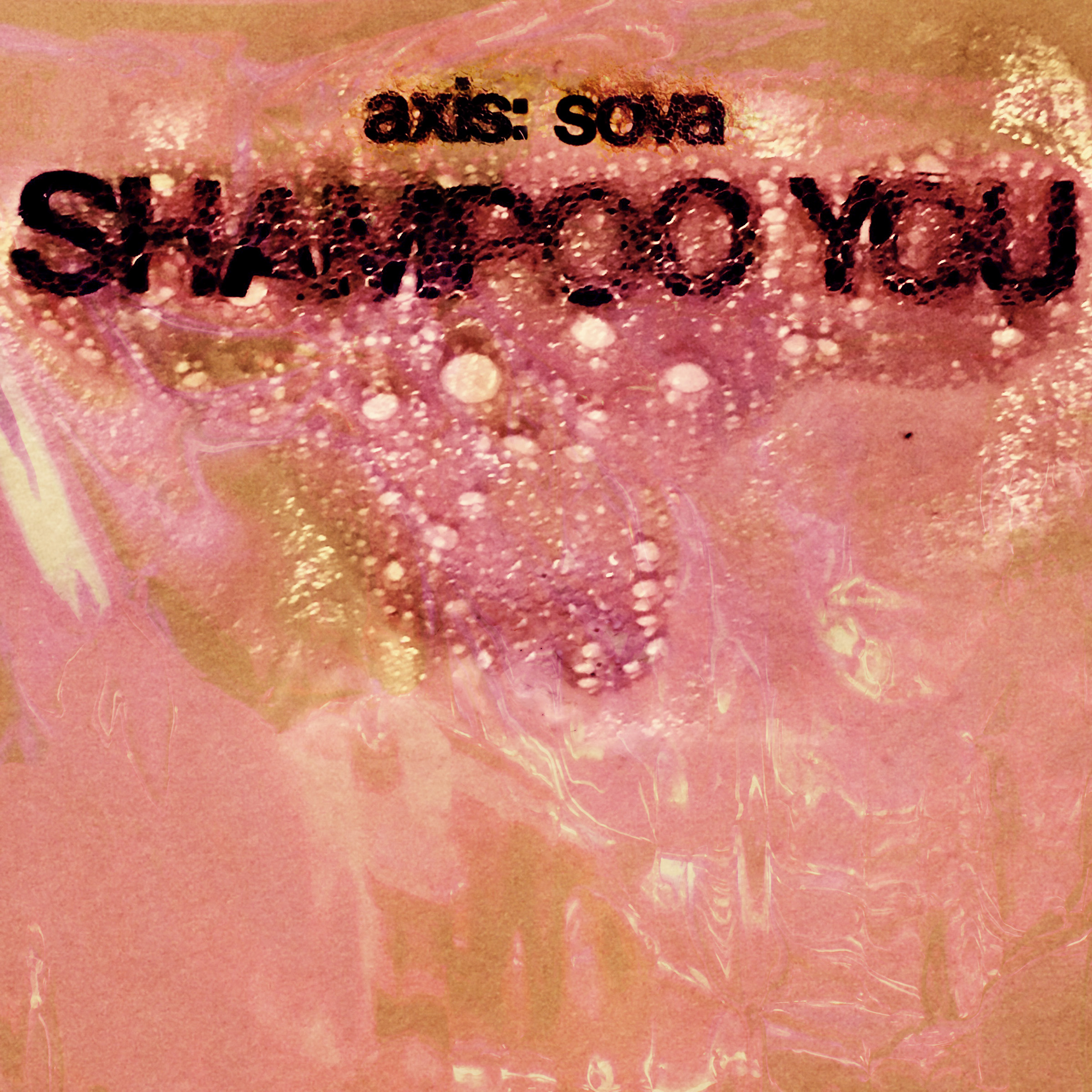 Album Review of 'Shampoo You' by Axis: Sova. The EP will be available via TY Segal's and Drag City imprint God? Records, on Niovember 16th
