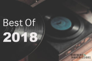 Northern Transmissions' 2018 Records of the Year