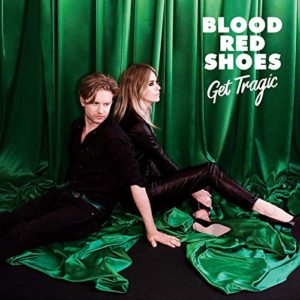 'Get Tragic' by Blood Red Shoes, album review by Adam Williams. The full-length comes out on January 25th via UK label Jazz Life.