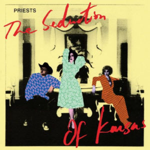 Washington D.C. band Priests have announced their new album 'The Seduction of Kansas', will arrive on April 5th via their imprint Sister Polygon Records.