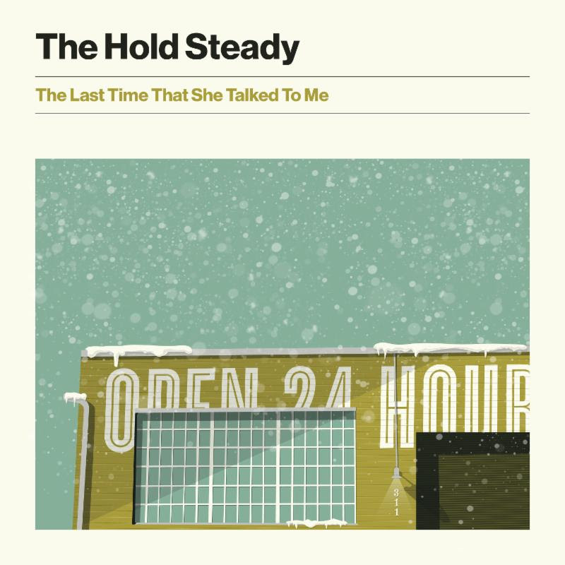 "The Hold Steady have released ""The Last Time She Talked To Me."" The track officially drops via Frenchkiss Records on March 8th"