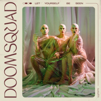 "General Hum"" by DOOMSQUAD, is Northern Transmissions' 'Song of the Day,' the trio's New LP 'Let Yourself Be Seen' COMES Out May 10th, via On Bella Union"