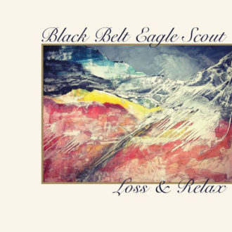 """""""Loss & Relax"""" by Black Belt Eagle Scout, is Northern Transmissions' 'Song of the Day'"""