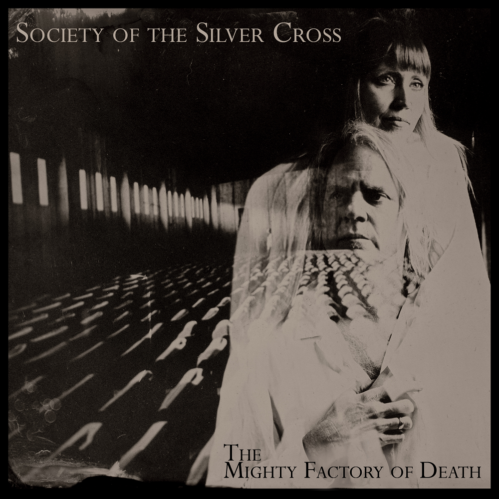"Society Of The Silver Cross ""The Mighty Factory Of Death"""