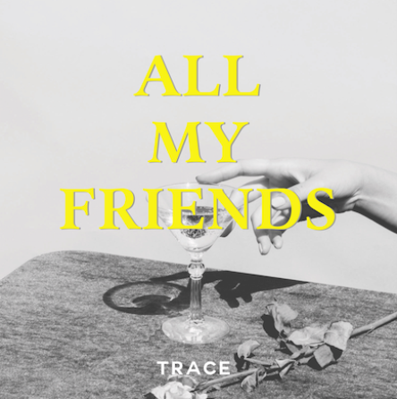 """All My Friends"" by Trace is Northern Transmissions' 'Song of the Day'"
