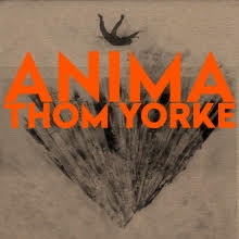 'ANIMA' by Thom Yorke, album review by Dave Macintyre for Northern Transmissions