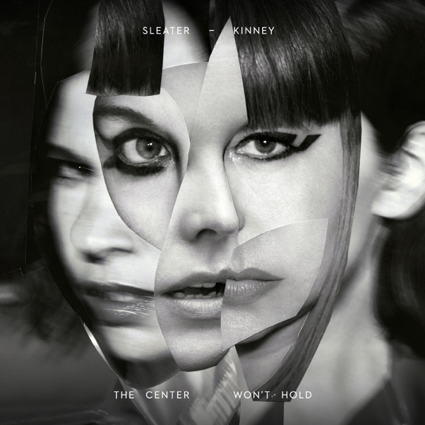 Sleater-Kinney announce The Center Won't Hold