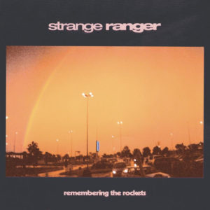 Album review of Remembering The Rockets by Strange Ranger for Northern Transmisions