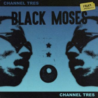 "Channel Tres has dropped ""Black Moses"", the new single features JPEGMAFIA"