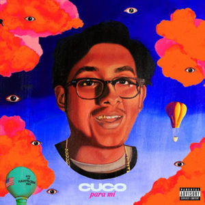 Para Mi by Cuco, album review by Adam Fink for Northern Transmissions
