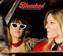 'Don't You Think You've Had Enough'? Bleached
