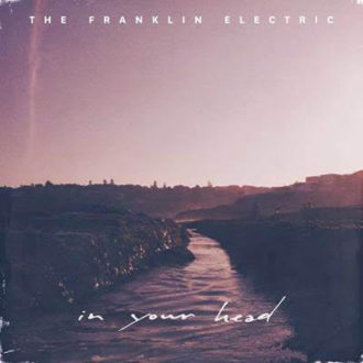 In Your Head by The Franklin Electric album review by Adam Williams for Northern Transmissions