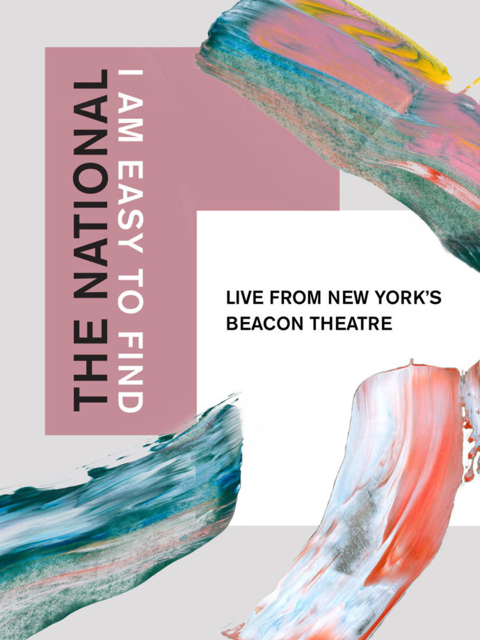 The National have announced I Am Easy To Find, Live From New York's Beacon Theatre.