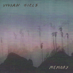 Memory by Vivian Girls, album review by Northern Transmissions