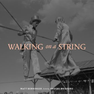 "Matt Berninger and Phoebe Bridgers have released ""Walking On A String"""