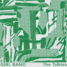 The Talkies by Girl Band review by northern Transmissions