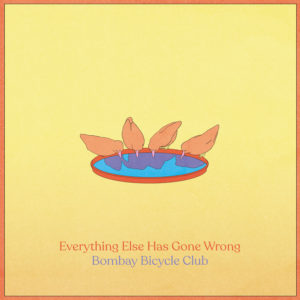 Bombay Bicycle Club debut 'Everything Else Has Gone Wrong""