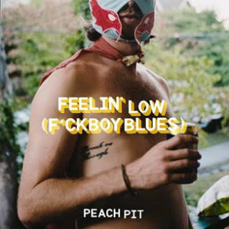 "Peach Pit have released their new single ""Feelin' Low (F*ckboy Blues)"""
