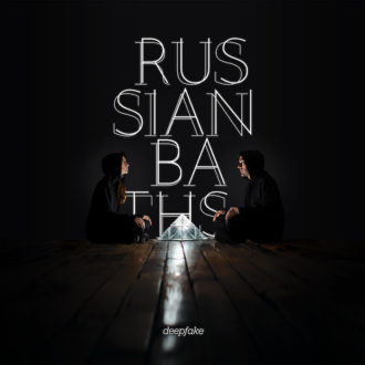 Deepfake by Rusian Baths album review by Northern Transmissions