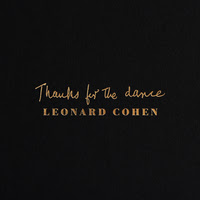 Thanks For The Dance by Leonard Cohen album review by Adam Fink for Northern Transmissions