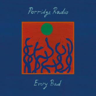 UK band Porridge Radio announce Every Bad