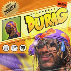 "Thundercat has dropped ""Dragonball Durag"""