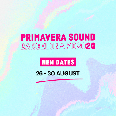 Primavera Sound Barcelona 2020 has announced the festival will be postponed until August 26-30th