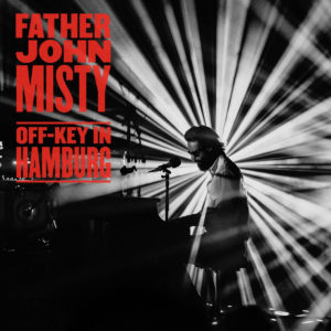Father John Misty's live album Off-Key in Hamburg to benefit MusiCares COVID-19 Relief Fund