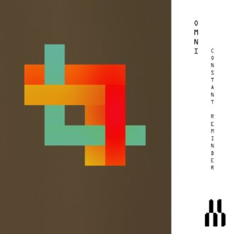 """""""Constant Reminder"""" by Omni is Northern Transmissions Song of the Day"""