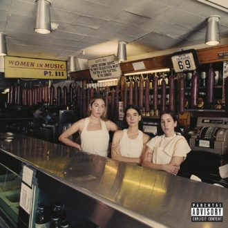 Women In Music Pt. III by Haim, album review by Adam Fink for Northern Transmissions