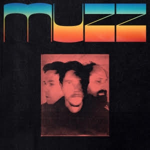 'Muzz' by Muzz album review by Adam Fink for Northern Transmissions