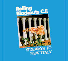 'Sideways To New Italy' Rolling Blackouts Coastal Fever