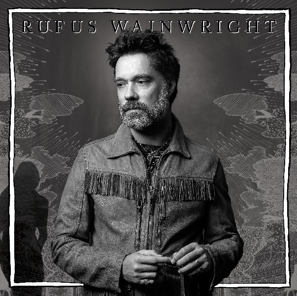 Unfollow the Rules by Rufus Wainwright album review by Leslie Chu for Northern Transmissions