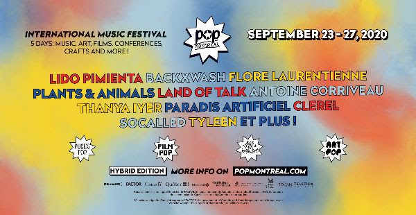 POP Montreal has announced announce a combination of a live/digital hybrid of event performances for this year's festival, which takes place from 9/23-27
