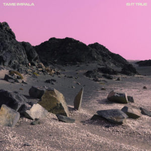 "Tame Impala Releases Four Tet Remix of ""Is It True"" From 'The Slow Rush' Out Now Via Interscope and various streaming services"