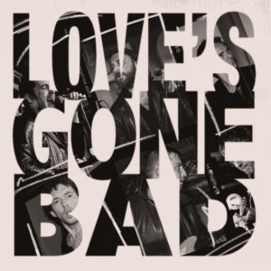 The Jaded Hearts Club share Love's Gone Bad