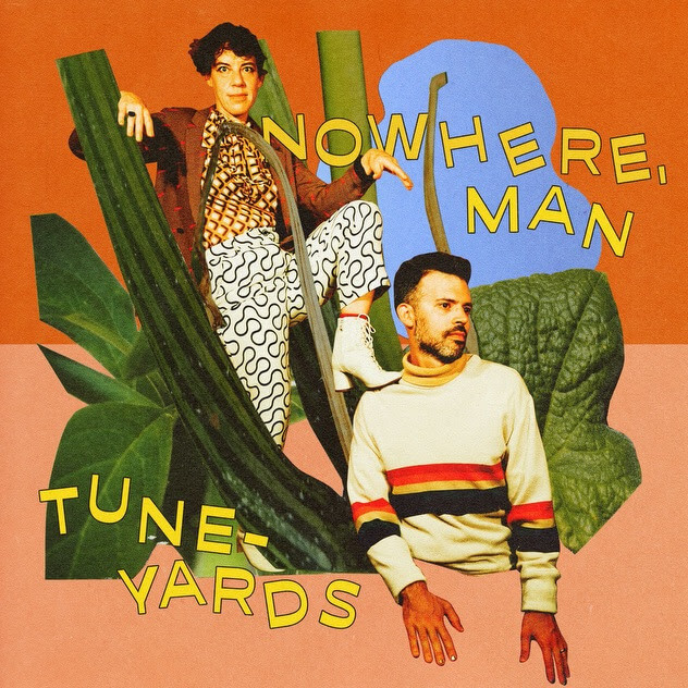 "Tune-Yards have shared their new song/video ""nowhere, man"". The clip features Chaplin-esque footage shot in Merrill Garbus & Nate Brenner's"