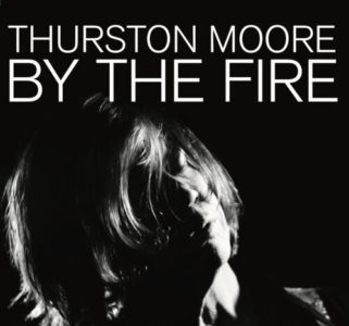 "Thurston Moore will release By The Fire, on September 25, on The Daydream Library Series. The Sonic Youth founder's single ""Siren"" is out today on Bandcamp"
