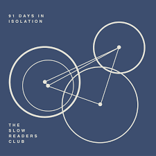 91 Days in Isolation by The Slow Readers Club, album review by Steven Ovadia for Northern Transmissions